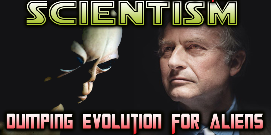 Scientism: Dumping Evolution for Aliens