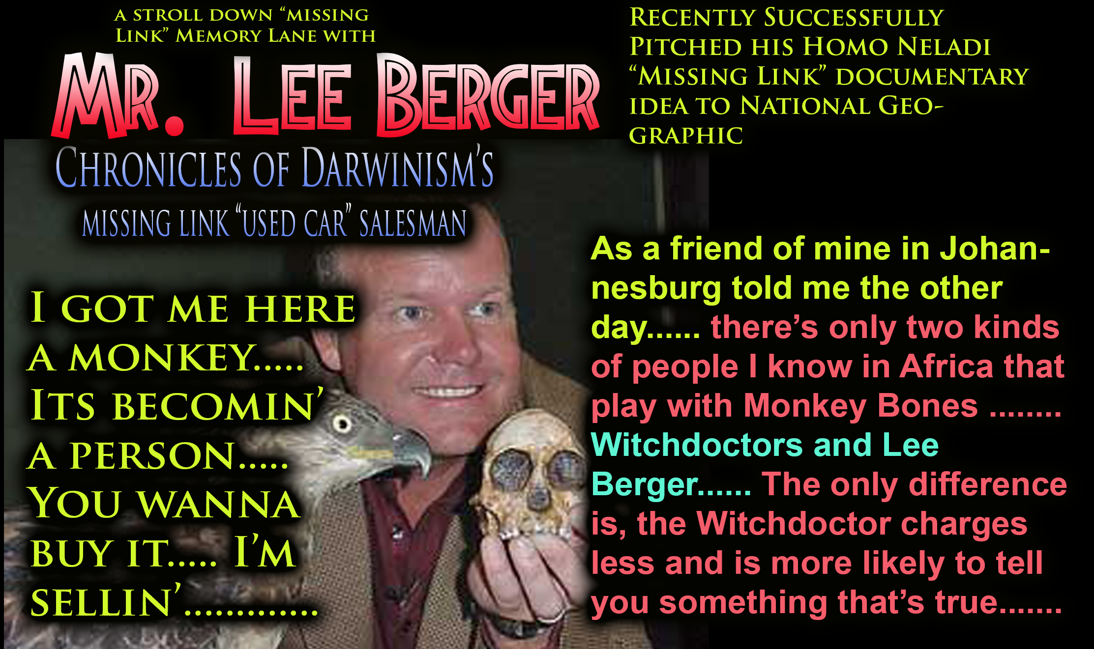 """Mr. (note I didn't use """"dr."""") Lee Berger: Chronicles of a Missing Link Sales Man. Homo Neladi - His newest claim......"""