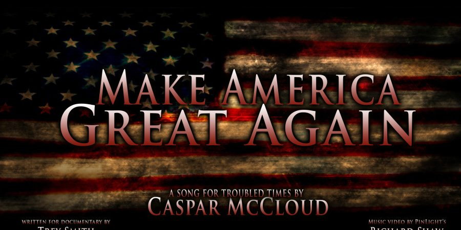 """Make America Great Again"" ~ Caspar McCloud"