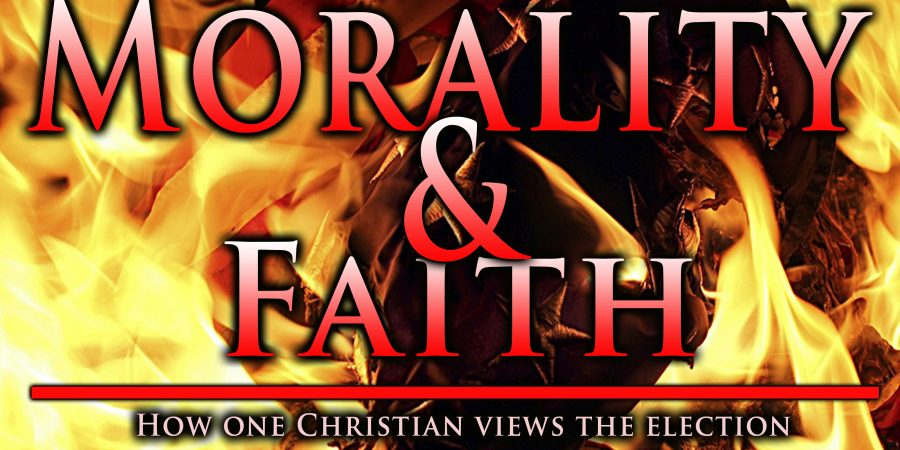 Trump v Clinton: Morality and Faith – How One Christian views the election