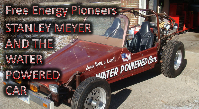 Free Energy Pioneers. Stanley Meyer and the Water Powered Car