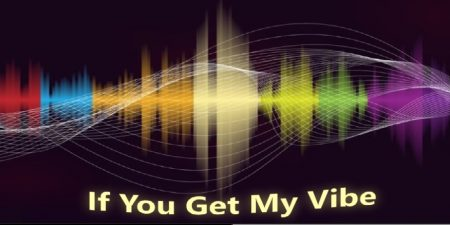 If You Get My Vibe