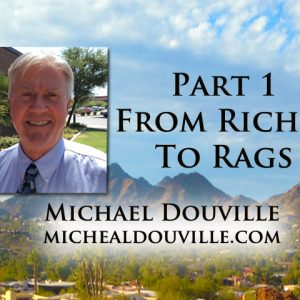 Part 1: Riches to Rags