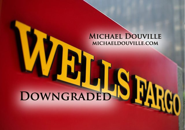 Wells Fargo Downgraded
